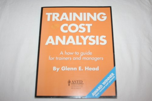 Training Cost Analysis A How To Guide for Trainers and Managers
