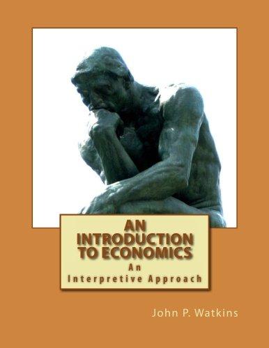 An Introduction to Economics: An Interpretive Approach