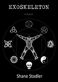 Exoskeleton - A Novel by Shane Stadler ebook deal