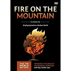 Fire on the Mountain: A DVD Study: Displaying God to a Broken World