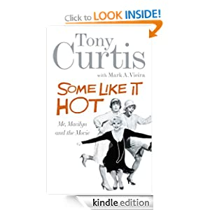 Some Like It Hot. Me, Marilyn and the Movie - Tony Curtis