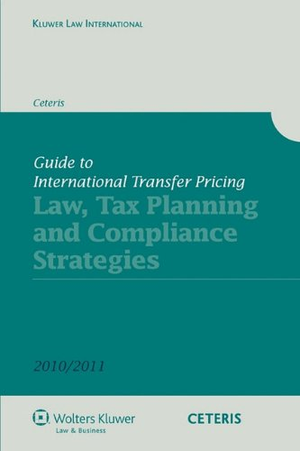 Guide To International Transfer Pricing: Law, Tax Planning and Compliance Strategies (Kluwer Law International)