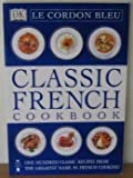 Le Cordon Bleu Classic French Cookbook (Classic Cookbook) (0751308277) by Kindersley, Dorling