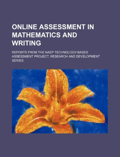 Online Assessment in Mathematics and Writing: Reports from the Naep Technology-Based Assessment Project, Research and Development Series
