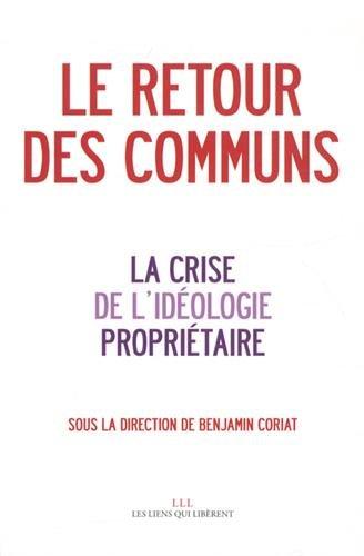 Le retour des communs & la crise de l'idéologie propriétaire