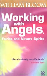 Working With Angels, Fairies, and Nature Spirits