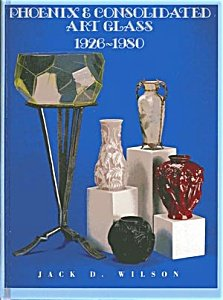 Phoenix and Consolidated Art Glass: 1926-1980