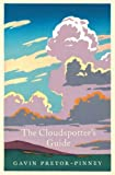 The Cloudspotter's Guide by Pretor-Pinney, Gavin (2006) Hardcover