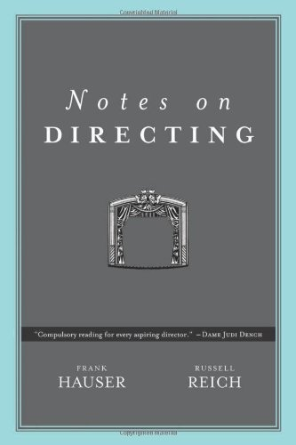 Notes on Directing: 130 Lessons in Leadership from the Director's...