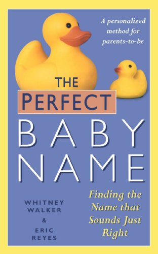 The Perfect Baby Name: Finding the Name that Sounds Just Right