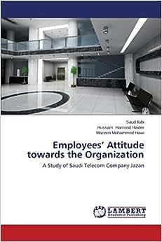 Employees' Attitude Towards The Organization: A Study Of Saudi Telecom Company Jazan