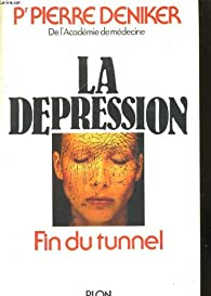 La depression / fin du tunnel par Pierre Deniker