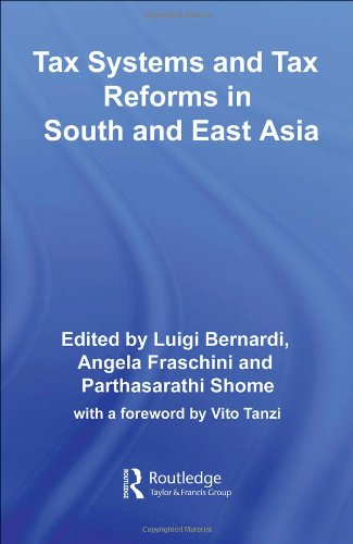 Tax Systems and Tax Reforms in South and East Asia (Routledge International Studies in Money and Banking)