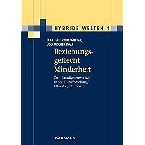 Beziehungsgeflecht Minderheit: Zum Paradigmenwechsel in der Kulturforschung / Ethnologie Europas (Hy