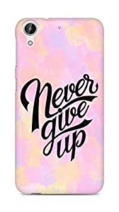 AMEZ never give up Back Cover For HTC Desire 626 G Plus