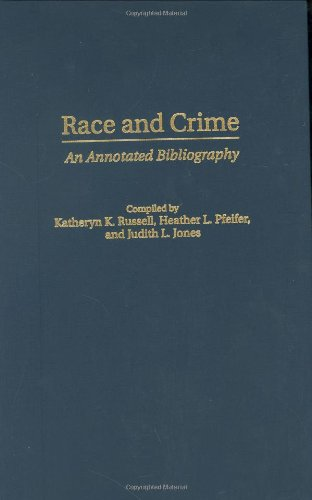Race and Crime: An Annotated Bibliography (Bibliographies and Indexes in Ethnic Studies)