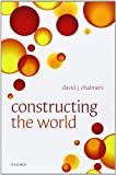 Constructing the World (0199608571) by Chalmers, David J.