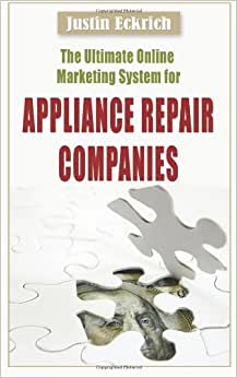 The Ultimate Online Marketing System For Appliance Repair Companies