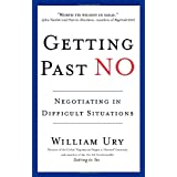 Getting Past No: Negotiating in Difficult Situations ~ William Ury