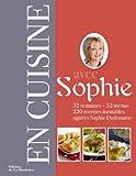 echange, troc Sophie Dudemaine, Alice Asset-Guerrand - En cuisine avec Sophie : 52 semaines - 52 menus