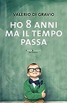 HO 8 ANNI MA IL TEMPO PASSA (ITALIAN EDITION)