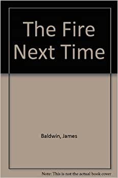 an analysis of james baldwins book the fire next time Explore 'the fire next time by james baldwin', on the british library's website baldwin's first essay, titled 'my dungeon shook — letter to my nephew on the one hundredth anniversary of emancipation', takes the form of a letter to his 14- year article by: hanif kureishi themes: power and conflict, exploring identity.