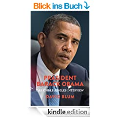 Pr�sident Barack Obama: Das Kindle-Singles-Interview (Kindle Single)