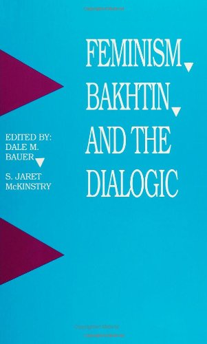 Feminism, Bakhtin, and the Dialogic (SUNY Series in...