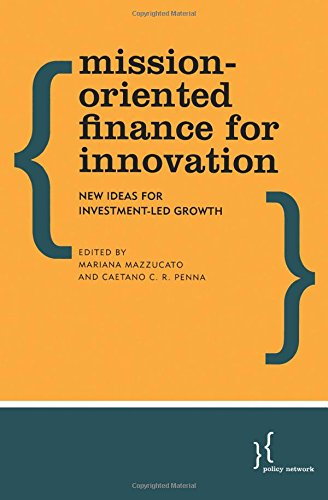 Mission-Oriented Finance for Innovation: New Ideas For Investment-Led Growth