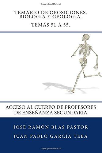 Temario de Oposiciones. Biologia y Geologia. Temas 51 a 55.: Acceso al Cuerpo de Profesores de Enseñanza Secundaria