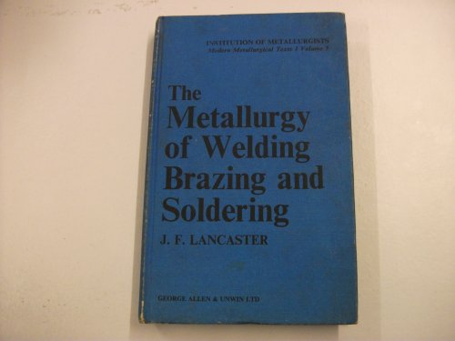 Metallurgy of Welding, Brazing and Soldering (Modern Metallurgical Texts) PDF