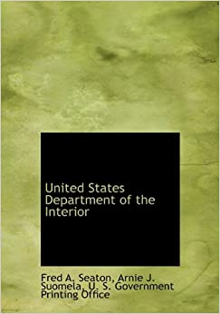 United States Department Of The Interior Fred A Seaton Arnie J Suomela U S Government
