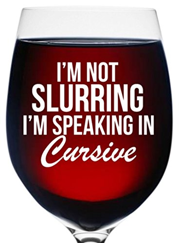 Funny Wine Glass - Not Slurring Speaking In Cursive 16 oz - Unique Christmas Xmas Gift For Women Mom Wife Girlfriend Sister Best Friend Coworker or Daughter - Best Birthday Present For Her (Racking Secrets compare prices)