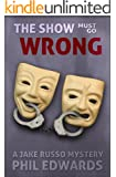 The Show Must Go Wrong (A Jake Russo Mystery Book 4)