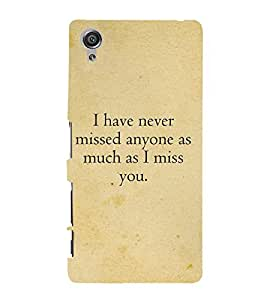 I Have Never Missed Anyone Cute Fashion 3D Hard Polycarbonate Designer Back Case Cover for Sony Xperia X :: Sony Xperia X Dual F5122