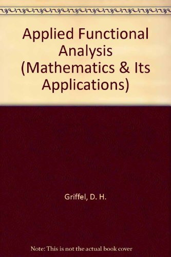 Applied Functional Analysis (Mathematics & Its Applications)