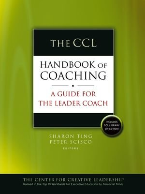 The CCL Handbook of Coaching for Development (J-B CCL (Center for Creative Leadership))