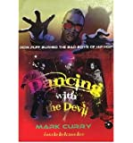 Dancing with the Devil: How Puff Burned the Bad Boys of Hip-Hop /