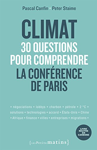 Climat : 30 questions pour comprendre la Conférence de Paris