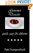 Gourmet Desserts quick, easy & delicious (The Gourmet Series Book 3)