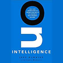 On Intelligence (       UNABRIDGED) by Jeff Hawkins, Sandra Blakeslee Narrated by Jeff Hawkins, Stefan Rudnicki