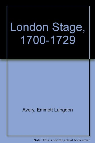 The London Stage, 1700 - 1729: A Critical Introduction