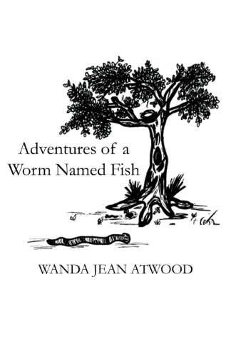 Adventures of a Worm Named Fish