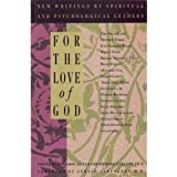 For the Love of God: New Writings by Spiritual and Psychological Leaders