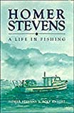img - for Homer Stevens: A Life in Fishing book / textbook / text book