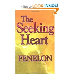 The Seeking Heart (Library of Spiritual Classics) (Library of Spiritual Classics) Francois de Salignac de La Mothe Fenelon