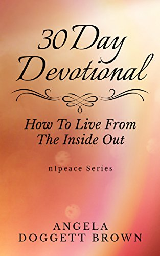 Book: 30 Day Devotional - How to Live From the Inside Out - n1peace Series by Angela Doggett Brown