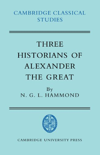 Three Historians of Alexander the Great (Cambridge Classical Studies)
