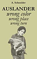 Auslander: Wrong Color, Wrong Place, Wrong Turn