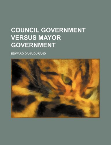 Council Government Versus Mayor Government